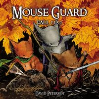 Mouse Guard Volume 1: Fall 1152 (Mouse Guard)