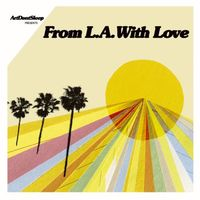 ArtDontSleep presents From LA With Love